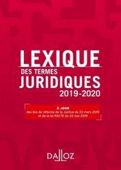 Nouvelle édition Lexique des termes juridiques. Edition 2019-2020