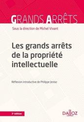 Dernières parutions dans Grands arrêts, Les grands arrêts de la propriété intellectuelle. 3e édition