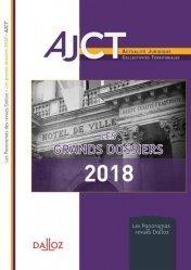 Dernières parutions dans Les Panoramas des revues Dalloz, Les grands dossiers 2018 de l'AJCT