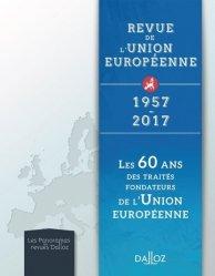 Dernières parutions dans Les Panoramas des revues Dalloz, Les 60 ans des traités fondateurs de l'Union européenne. Revue de l'Union européenne 1957-2017