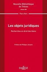 Dernières parutions dans Nouvelle Bibliothèque Thèses, Les objets juridiques. Recherche en droit des biens