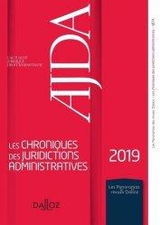 Dernières parutions sur Droit administratif général, Les chroniques des juridictions administratives 2019 de l'AJDA. Edition 2019