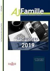 Dernières parutions sur Famille, Les grands dossiers 2019 de l'AJ Famille