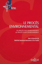 Dernières parutions sur Droit de l'environnement, Le procès environnemental