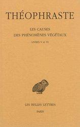 Les causes des phénomènes végétaux - Tome 3, Livres V et VI