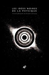 Dernières parutions sur Histoire de la physique, Les Idées noires de la physique