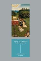 Dernières parutions sur Ecoles de peinture, Le livre des peintres. Vies des peintres des Pays-Bas et de l'Allemagne