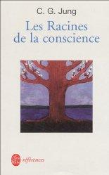 Dernières parutions dans Le Livre de Poche références, Les racines de la conscience. Etudes sur l'archétype