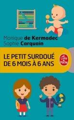 Dernières parutions sur Le développement de l'enfant, Le petit surdoué de 6 mois à 6 ans