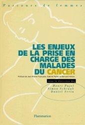 Dernières parutions dans Monographies, Les enjeux de la prise en charge des malades du cancer