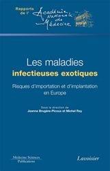 Dernières parutions sur Médecine tropicale, Les maladies infectieuses exotiques