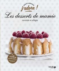 Dernières parutions dans J'adore !, Les desserts de mamaie revisités et allégés