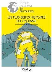 Dernières parutions sur Cyclisme, Les plus belles histoires du cyclisme