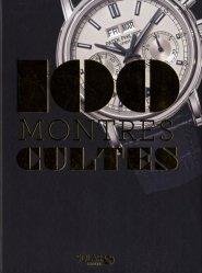 Nouvelle édition Les 100 montres cultes