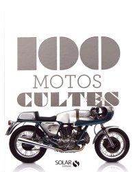 Nouvelle édition Les 100 motos cultes