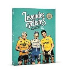 Dernières parutions sur Cyclisme et VTT, Les légendes du cyclisme