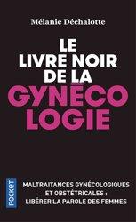 Dernières parutions sur Gynécologie, Le livre noir de la gynécologie