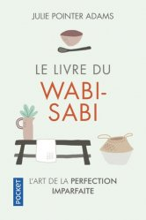 Dernières parutions dans Pocket Evolution, Le livre du wabi-sabi