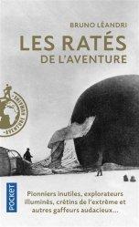 Dernières parutions sur Récits de voyages-explorateurs, Les Ratés de l'aventure