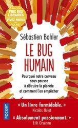 Dernières parutions sur Neuropsychologie, Le bug humain. Pourquoi notre cerveau nous pousse à détruire la planète et comment l'en empêcher