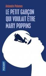 Dernières parutions dans Pocket, Le petit garçon qui voulait être Mary Poppins