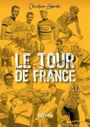 Dernières parutions sur Cyclisme et VTT, Le Tour de France. Abécédaire ébaubissant