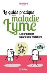 Dernières parutions sur La santé au naturel, Le guide pratique de la maladie de Lyme