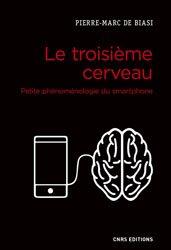 Dernières parutions sur Téléphones, tablettes - Mobilité, Le troisième cerveau. Petite phénoménologie du smartphone