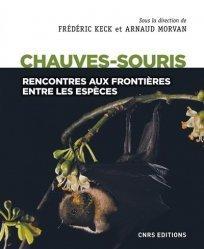 Dernières parutions sur Biologie et physiologie animale, Les chauves-souris. Aux frontières entre les espaces