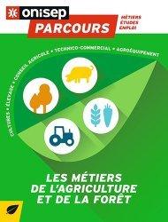 Dernières parutions dans Parcours, Les métiers de l'agriculture et de la forêt