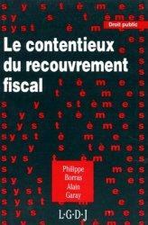 Dernières parutions sur Contentieux fiscaux, Le contentieux du recouvrement fiscal