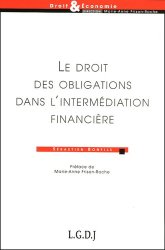 Dernières parutions dans Droit & Economie, Le droit des obligations dans l'intermédiation financière