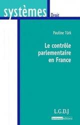 Dernières parutions dans Systèmes. Droit, Le contrôle parlementaire en France