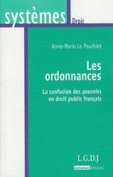 Dernières parutions dans Systèmes. Droit, Les ordonnances. La confusion des pouvoirs en droit public français