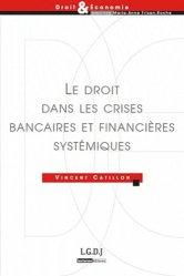 Dernières parutions dans Droit & Economie, Le droit dans les crises bancaires et financières systémiques