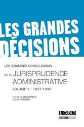 Dernières parutions dans Les grandes décisions, Les grandes conclusions de la jurisprudence administrative. Tome 1, 1831-1940