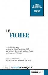 Dernières parutions dans Grands colloques, Le fichier. Actes du colloque organisé les 26 et 27 novembre 2015 par le Centre de recherche juridique Pothier de l'Université d'Orléans
