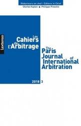 Dernières parutions sur Arbitrage, Les Cahiers de l'Arbitrage N° 3/2018