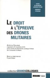 Dernières parutions dans Grands colloques, Le droit à l'épreuve des drones militaires