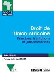 Dernières parutions dans Droits africains, Le droit de l'union africaine. Principes, institutions et jurisprudences