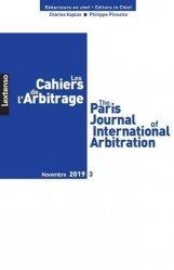 Dernières parutions sur Arbitrage, Les Cahiers de l'Arbitrage N° 3/2019