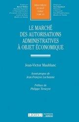 Dernières parutions dans Bibliothèque de Droit Public, Le marché des autorisations administratives à objet économique