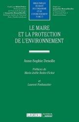 Dernières parutions sur Droit de l'environnement, Le maire et la protection de l'environnement