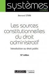 Dernières parutions dans Systèmes, Les sources constitutionnelles du droit administratif. Introduction au droit public, 10e édition