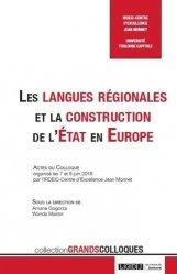 Dernières parutions dans Grands colloques, Les langues régionales et la construction de l'Etat en Europe. Actes du colloque organisé les 7 et 8 juin 2018 par l'IRDEIC-Centre d'excellence Jean Monnet