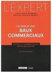 Dernières parutions sur Baux commerciaux, Le statut des baux commerciaux. Edition 2020