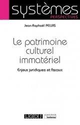 Dernières parutions sur Propriété littéraire et artistique, Le patrimoine culturel immatériel. Enjeux juridiques et fiscaux