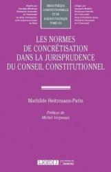 Dernières parutions sur Droit constitutionnel, Les normes de concrétisation dans la jurisprudence du Conseil constitutionnel