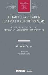 Dernières parutions sur Propriété littéraire et artistique, Le fait de la création en droit d'auteur français