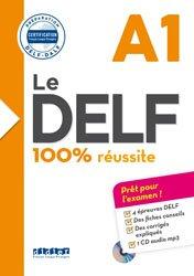 Dernières parutions dans Le DELF - 100% réussite, Le DELF 100% Réussite A1 : Livre + CD